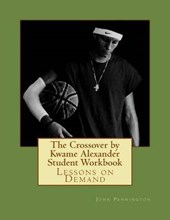The Crossover by Kwame Alexander Student Workbook