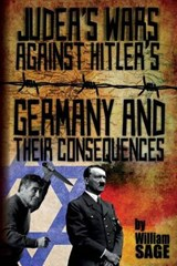 Judea's Wars Against Hitler's Germany and Their Consequences | William Sage |