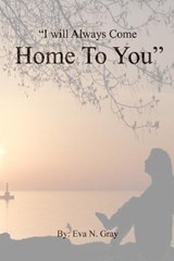 """I Will Always Come Home to You"" 