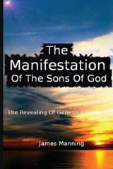 Manifestation of the Sons of God | James Manning |