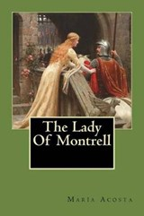 The Lady of Montrell | Maria Acosta |