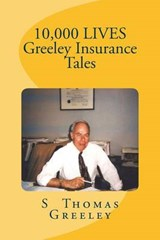 10,000 Lives Greeley Insurance Tales | S. Thomas Greeley |