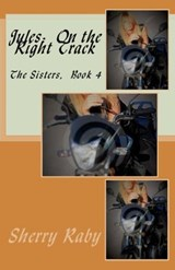 Jules:  On the Right Track (The Sisters, #4) | Sherry Raby |