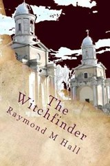 The Witchfinder | Raymond M. Hall |