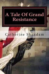 A Tale of Grand Resistance | Catherine Shakdam |
