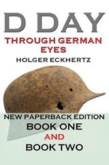 D Day Through German Eyes | Holger Eckhertz |