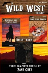 A Wild West Trilogy | Zane Grey |