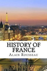 History of France | Alain Rousseau |
