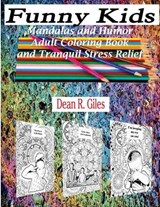 Funny Kids, Mandalas and Humor, Adult Coloring Book and Stress Relief | Dean R. Giles |