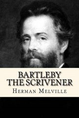 Bartleby, the Scrivener | Herman Melville |
