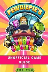 Pewdiepies Tuber Simulator Unofficial Game Guide | The Yuw |