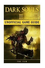 Dark Souls III Unofficial Game Guide | The Yuw |