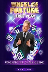 Wheel of Fortune Free Play Unofficial Game Guide | The Yuw |