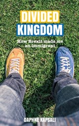 Divided Kingdom: how Brexit made me an immigrant | Daphne Kapsali |