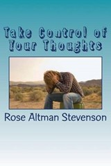 Take Control of Your Thoughts | Rose Altman Stevenson |