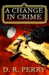 A Change in Crime | D. R. Perry |