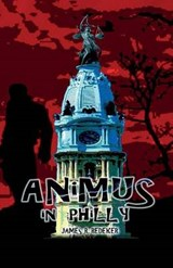 Animus in Philly | James R. Redeker |