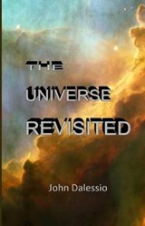 The Universe Revisited | John M. Dalessio |