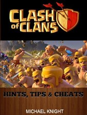 Clash of Clans Hints, Tips & Cheats