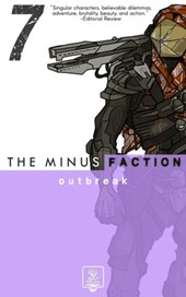 The Minus Faction - Episode Seven: Outbreak