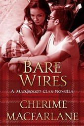Bare Wires (The MacGrough Clan) | Cherime MacFarlane |
