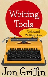 Unlimited Writing Ideas (Writing Tools, #1) | Jon Griffin |