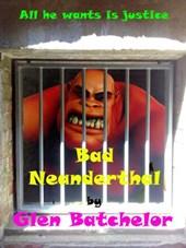 Bad Neanderthal