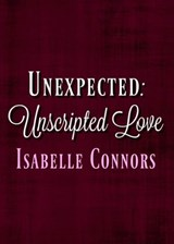 Unexpected (Unscripted Love, #1) | Isabelle Connors |