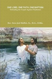 One Lord, One Faith, One Baptism: Defending The Gospel Against Polytheism (Jewels of the Christian Faith Series, #1)