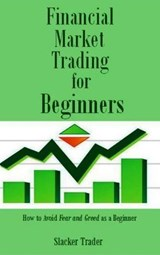 Financial Market Trading for Beginners | Slacker Trader |