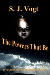 The Powers That Be (Unnatural Selection, #1) | S. J. Vogt |