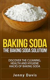 Baking Soda: The Baking Soda Solution