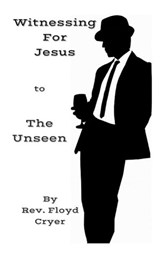 Witnessing for Jesus to The Unseen | Rev. Floyd Cryer |
