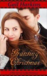Granting Christmas (A Blue Spruce Lodge Romance) | Gail Harkins |