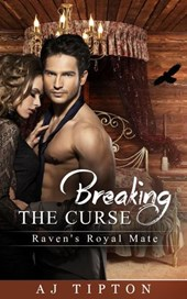 Breaking the Curse: Raven's Royal Mate (Naughty Fairy Tales, #3)