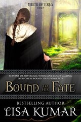 Bound to His Fate (Mists of Eria, #0) | Lisa Kumar |