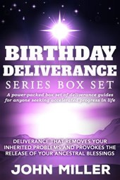 Birthday Deliverance Series Box Set: Deliverance that Removes Your Inherited Problems & Provokes the Release Of Your Ancestral Blessings