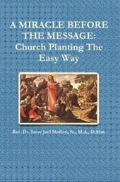 A Miracle Before The Message:  Church Planting The Easy Way (Jewels of the Christian Faith Series, #6)