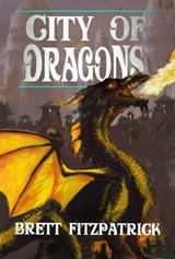 City of Dragons (Dragons of Westermere, #3) | Brett Fitzpatrick |