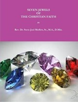 Seven Jewels of The Christian Faith (Jewels of the Christian Faith Series, #9) | Sr. Dr. Steve Joel Moffett |