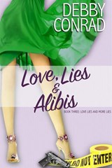 Love, Lies and Alibis (Love, Lies and More Lies, #3) | Debby Conrad |