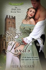 The Secret Life of Lords (The Albright Sisters, #2) | Elf Ahearn |