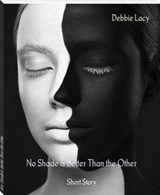 No Shade is Better Than the Other | Debbie Lacy |