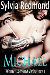 Michael (Women Loving Prisoners, #1)
