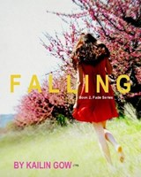 Falling (FADE Series, #2) | Kailin Gow |