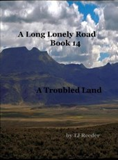 A Long Lonely Road, A Troubled Land, book 14