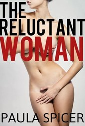 The Reluctant Woman: Gender Swap Transformation | Paula Spicer |