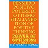 Pensee Positive, Power of Optimism French Edition Positive Thinking Power of Optimism (Empowerment Series, #8) | gautam sharma |