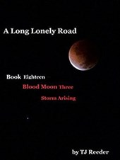 A Long Lonely Road, Bloodmoon, Storm Arising, book 17 | Tj Reeder |