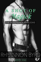 A Shot of Magick (Magick Men, #1)